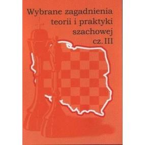 """""""Wybrane zagadnienia teorii i praktyki szachowej cz.III""""(K-755/III)"""
