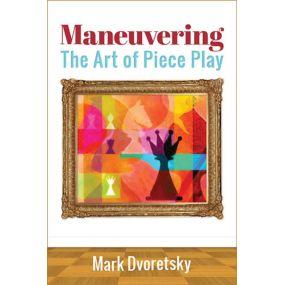 Marek Dworecki - Maneuvering. The Art of Piece Play (K-5181)