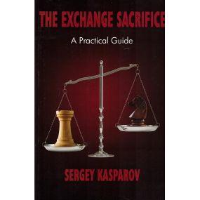 "S.Kasparow "" The Exchange Sacrifice. A Practical Guide"" ( K-5218 )"