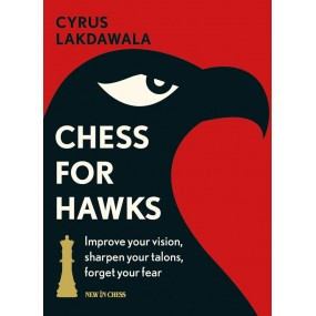 Cyrus Lakdawala - Chess for Hawks (K-5248)