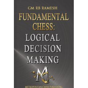 Ramesh RB - Fundamental Chess: Logical Decision Making (K-5250)