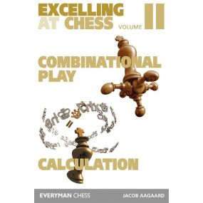 Excelling at Chess Volume 2: Technical and Positional Chess - Jacob Aagaard (K-5287)