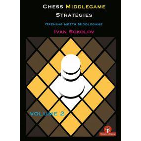 Chess Middlegame Strategies, Vol 2: Opening meets Middlegame - Ivan Sokolov (K-5353)