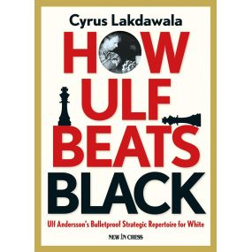 How Ulf Beats Black: Ulf Andersson's Bulletproof Strategic Repertoire for White - Cyrus Lakdawala (K-5379)